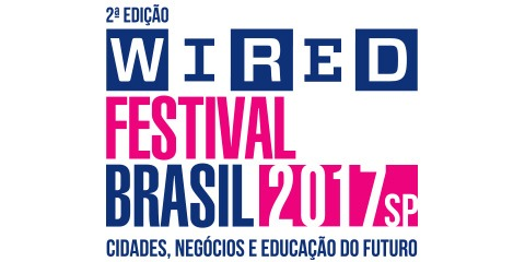 Wired Festival Brasil 2017 -SP